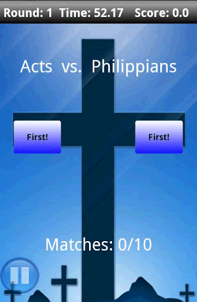 It's simple to play, just tap on the First button under which book you know to be first in the Bible